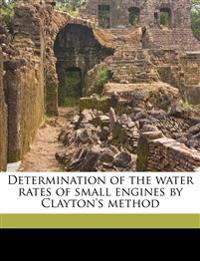 Determination of the water rates of small engines by Clayton's method