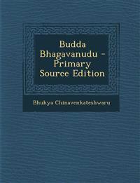 Budda Bhagavanudu - Primary Source Edition