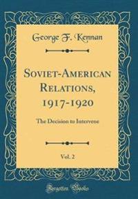 Soviet-American Relations, 1917-1920, Vol. 2