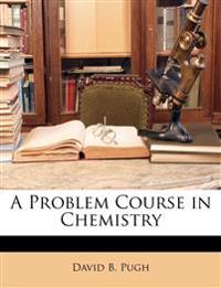 A Problem Course in Chemistry