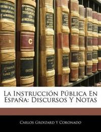La Instrucción Pública En España: Discursos Y Notas