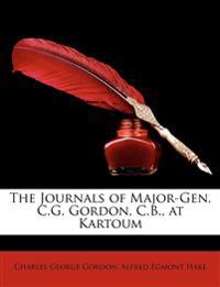 The Journals of Major-Gen. C.G. Gordon, C.B., at Kartoum