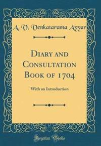 Diary and Consultation Book of 1704