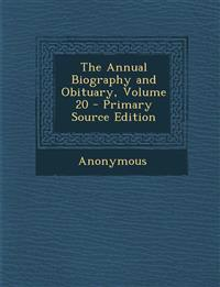 Annual Biography and Obituary, Volume 20