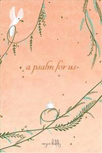 A Psalm for Us