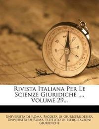 Rivista Italiana Per Le Scienze Giuridiche ..., Volume 29...