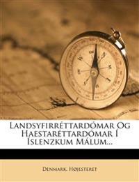 Landsyfirréttardómar Og Haestaréttardómar Í Íslenzkum Málum...