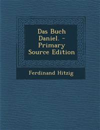 Das Buch Daniel. - Primary Source Edition