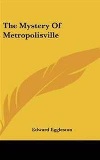 Mystery Of Metropolisville