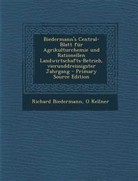 Biedermann's Central-Blatt Fur Agrikulturchemie Und Rationellen Landwirtschafts-Betrieb, Vierunddreissigster Jahrgang - Primary Source Edition