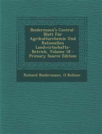Biedermann's Central-Blatt Für Agrikulturchemie Und Rationellen Landwirtschafts-Betrieb, Volume 18