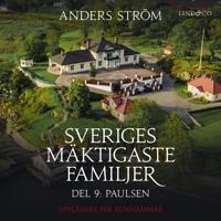 Sveriges mäktigaste familjer, Paulsen: Del 9