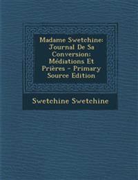 Madame Swetchine: Journal De Sa Conversion; Médiations Et Prières - Primary Source Edition
