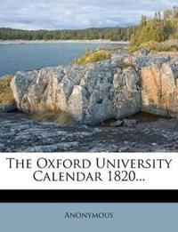 The Oxford University Calendar  1820...