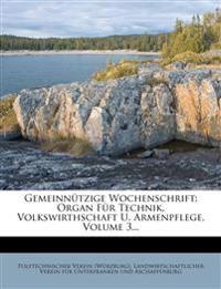 Gemeinnützige Wochenschrift: Organ Für Technik, Volkswirthschaft U. Armenpflege, Volume 3...