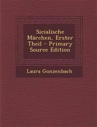 Sicialische Märchen, Erster Theil - Primary Source Edition