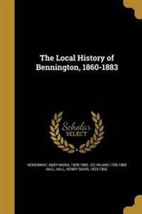 LOCAL HIST OF BENNINGTON 1860-