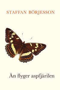 Än flyger aspfjärilen : om fjärilar och samlande