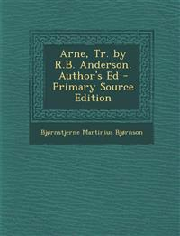 Arne, Tr. by R.B. Anderson. Author's Ed - Primary Source Edition