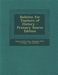 Bulletin for Teachers of History