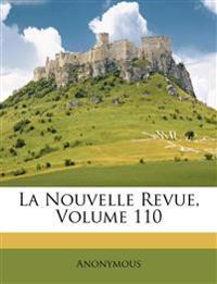 La Nouvelle Revue, Volume 110
