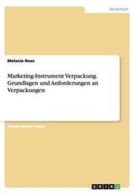 Marketing-Instrument Verpackung.Grundlagen und Anforderungen an Verpackungen