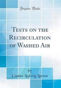 Tests on the Recirculation of Washed Air (Classic Reprint)