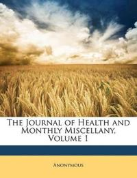 The Journal of Health and Monthly Miscellany, Volume 1