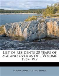 List of residents 20 years of age and over as of .. Volume 1957- w.7