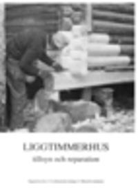 Liggtimmerhus : tillsyn och reparation