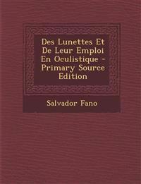 Des Lunettes Et De Leur Emploi En Oculistique - Primary Source Edition