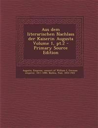 Aus dem literarischen Nachlass der Kaiserin Augusta Volume 1, pt.2 - Primary Source Edition