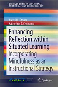 Enhancing Reflection within Situated Learning