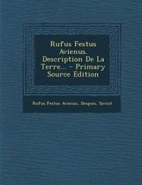 Rufus Festus Avienus. Description de La Terre... - Primary Source Edition