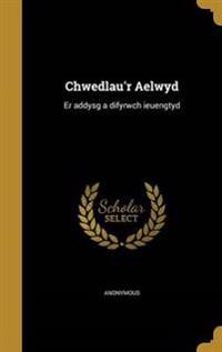 WEL-CHWEDLAUR AELWYD