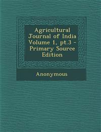 Agricultural Journal of India Volume 1, pt.3