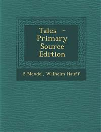 Tales - Primary Source Edition