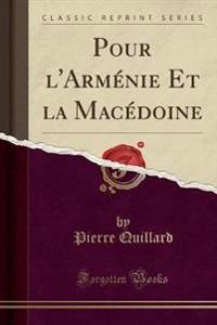 Pour l'Arménie Et la Macédoine (Classic Reprint)