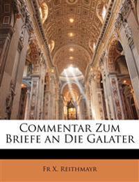 Commentar Zum Briefe an Die Galater