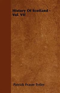 History Of Scotland - Vol. VII