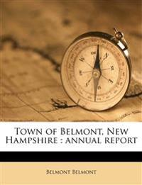 Town of Belmont, New Hampshire : annual report
