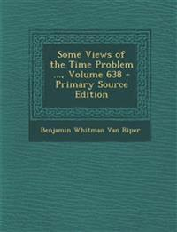 Some Views of the Time Problem ..., Volume 638 - Primary Source Edition