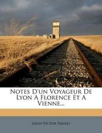Notes D'un Voyageur De Lyon A Florence Et A Vienne...