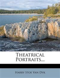 Theatrical Portraits...