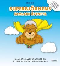Superbjörnens Samlade Äventyr - Alla inspirerande berättelser om Tryggve Superbjörn samlade i en bok