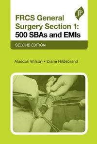FRCS General Surgery Section 1: 500 SBAs and EMIs