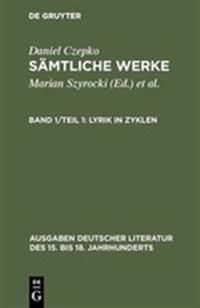 S mtliche Werke, Band 1/Teil 1, Lyrik in Zyklen