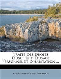 Traité Des Droits D'usufruit, D'usage Personnel Et D'habitation ...