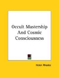 Occult Mastership and Cosmic Consciousness