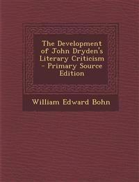 The Development of John Dryden's Literary Criticism